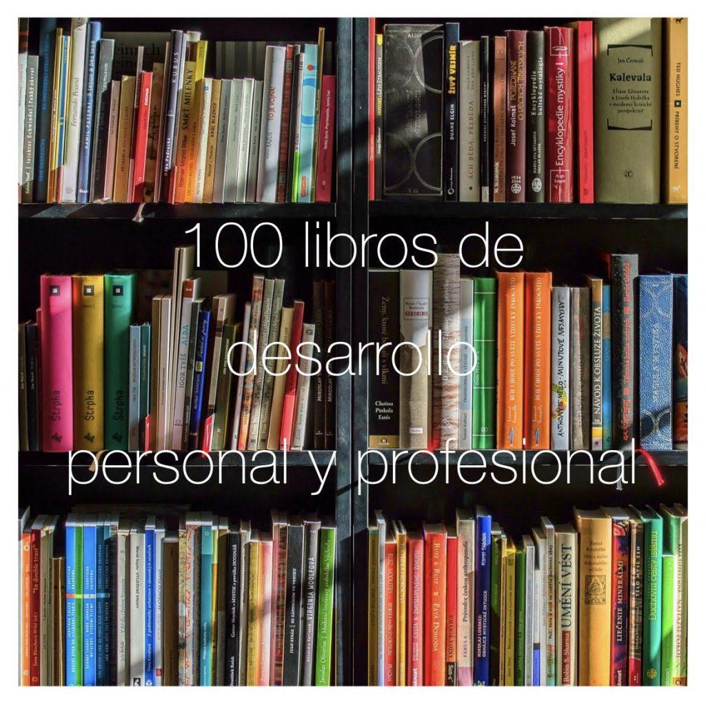 100 libros imprescindibles sobre desarrollo personal y profesional